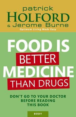 Patrick Holford - Food Is Better Medicine Than Drugs