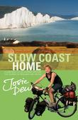 Slow Coast Home: 5,000 miles around the shores of England and Wales