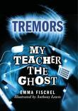 My Teacher The Ghost: Tremors