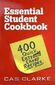 Essential Student Cookbook: 400 Quick Easy and Cheap Recipes