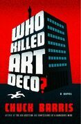 Who Killed Art Deco?: A Novel