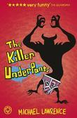 Jiggy McCue: The Killer Underpants: The Killer Underpants