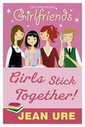 Girlfriends: Girls Stick Together!