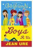 Girlfriends: Boys R Us