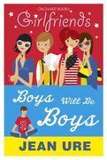 Girlfriends: Boys Will Be Boys: Boys Will Be Boys