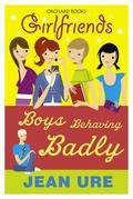 Girlfriends: Boys Behaving Badly