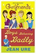 Boys Behaving Badly: Boys Behaving Badly