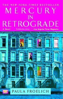 Mercury in Retrograde: A Novel