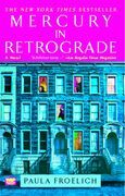 Mercury in Retrograde: A Novel