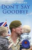 Don't Say Goodbye: Our heroes and the families they leave behind