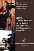 Entre communautés et mobilité: une approche interdisciplinaire des médias