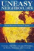 Uneasy Neighbo(u)RS: Canada, the USA and the Dynamics of State, Industry and Culture