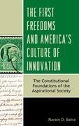 The First Freedoms and America's Culture of Innovation: The Constitutional Foundations of the Aspirational Society