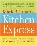 Mark Bittman's Kitchen Express
