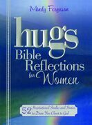 Hugs Bible Reflections for Women: 52 Inspirational Studies and Stories to Draw You Closer to God