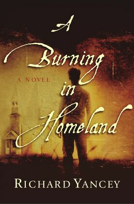 A Burning in Homeland: A Novel
