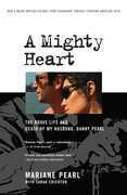 A Mighty Heart: The Brave Life and Death of My Husband Danny Pearl
