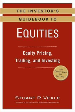 The Investor's Guidebook to Equities: Equity Pricing, Trading, and Investing