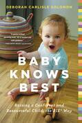 Baby Knows Best: Raising a Confident and Resourceful Child, the RIE¿ Way