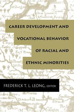 Career Development and Vocational Behavior of Racial and Ethnic Minorities