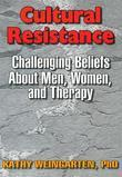 Cultural Resistance: Challenging Beliefs about Men, Women, and Therapy