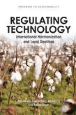 Regulating Technology: International Harmonization and Local Realities
