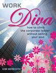 Work Diva: How to climb the corporate ladder without selling your soul