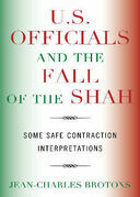 U.S. Officials and the Fall of the Shah: Some Safe Contraction Interpretations