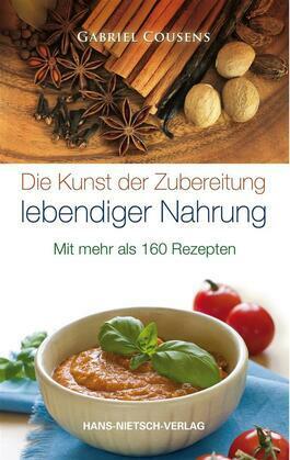 Die Kunst der Zubereitung lebendiger Nahrung