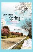 Chasing Spring: An American Journey Through a Changing Season
