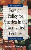 Foreign Policy for America in the Twenty-first Century: Alternative Perspectives