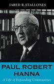 Paul Robert Hanna: A Life