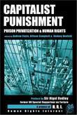Capitalist Punishment: Prison Privatization and Human Rights