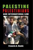 Palestine, Palestinians and International Law