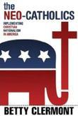 The Neo-Catholics: Implementing Christian Nationalism in America