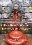 The Red and White Springs of Avalon