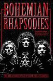 Bohemian Rhapsodies: True And Authorized Tales By Queen Fans & Celebrities
