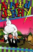 Alfred Jarry: The Man with the Axe