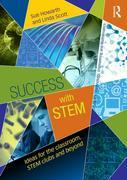 Success with STEM: Ideas for the classroom, STEM clubs and beyond