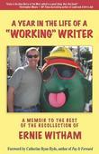 A Year in the Life of a: a memoir to the best of the recollection of Ernie Witham
