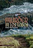 Murder in Los Lobos: A Bella Kowalski Mystery
