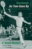 As Tom Goes by: A Tennis Memoir