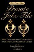 Barry Dougherty - Friars Club Private Joke File: More Than 2,000 Very Naughty Jokes from the Grand Masters of Comedy