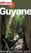 Guyane 2014 Petit Futé (avec cartes, photos + avis des lecteurs)