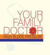 Your Family Doctor to High Blood Pressure