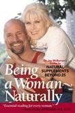 Being a Woman - Naturally: Dr. Jan McBarron's Guide to Natural Supplements Beyond 25