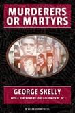 Murderers or Martyrs