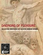 Daemons Of Pleasure: Selected Writings On Art And Magick