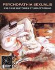 Psychopathia Sexualis: 238 Case Histories