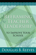 Reframing Teacher Leadership to Improve Your School